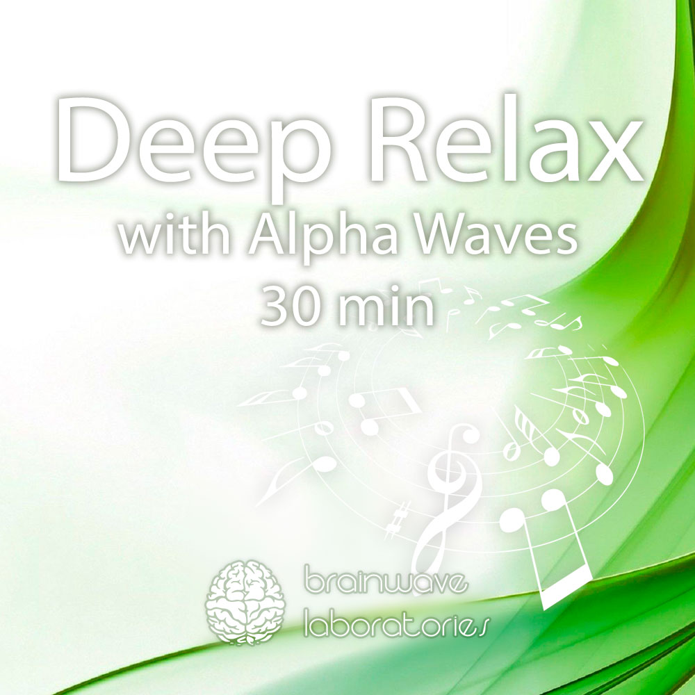 Deep Relax with Alpha Waves (30min)