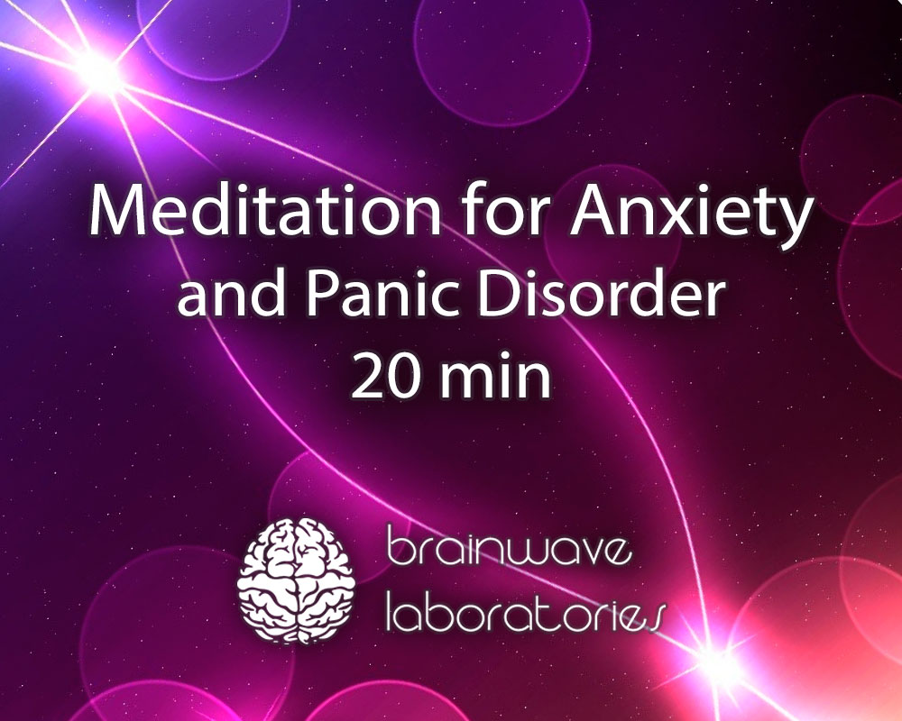 meditation for anxiety and panic disorder 20min brainwave laboratories. Black Bedroom Furniture Sets. Home Design Ideas